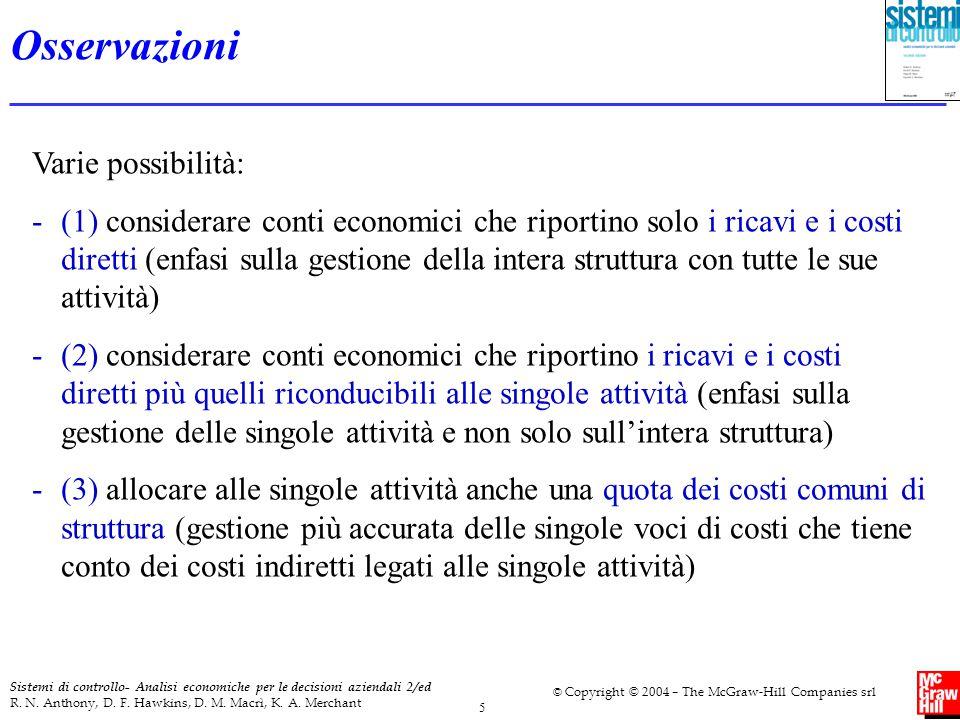 5 Sistemi di controllo- Analisi economiche per le decisioni aziendali 2/ed R. N. Anthony, D. F. Hawkins, D. M. Macrì, K. A. Merchant © Copyright © 200