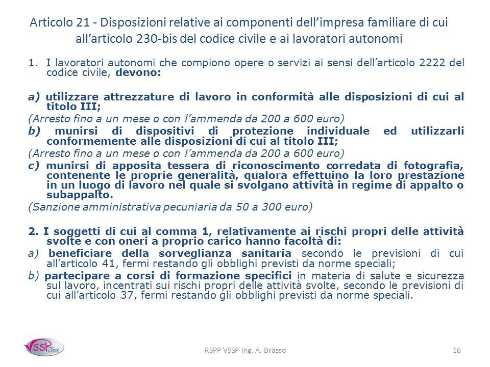 RSPP VSSP ing. A. Brasso16 Articolo 21 - Disposizioni relative ai componenti dell'impresa familiare di cui all'articolo 230-bis del codice civile e ai