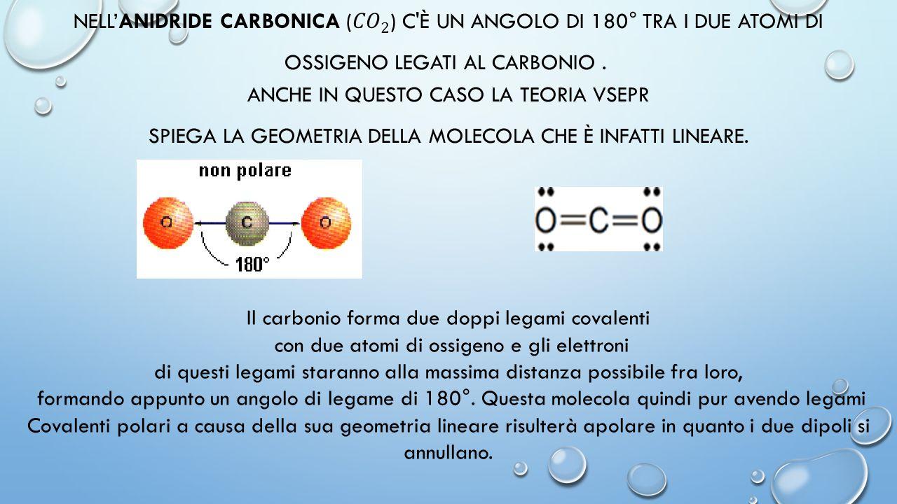 Il carbonio forma due doppi legami covalenti con due atomi di ossigeno e gli elettroni di questi legami staranno alla massima distanza possibile fra l
