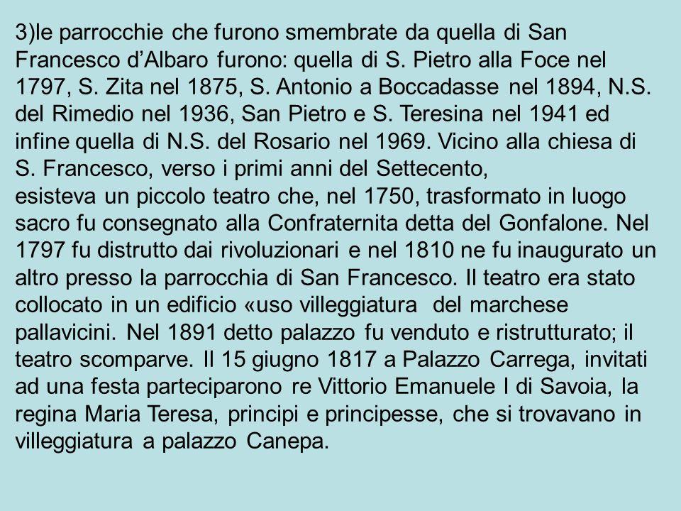 3)le parrocchie che furono smembrate da quella di San Francesco d'Albaro furono: quella di S.