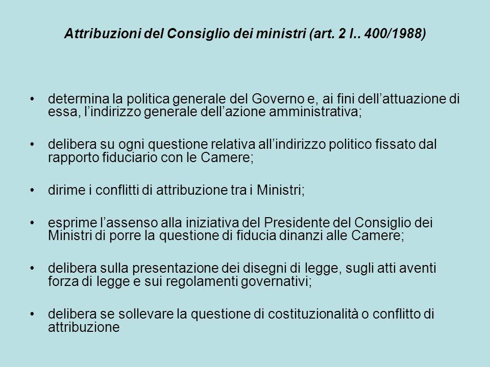 Attribuzioni del Consiglio dei ministri (art. 2 l.. 400/1988) determina la politica generale del Governo e, ai fini dell'attuazione di essa, l'indiriz