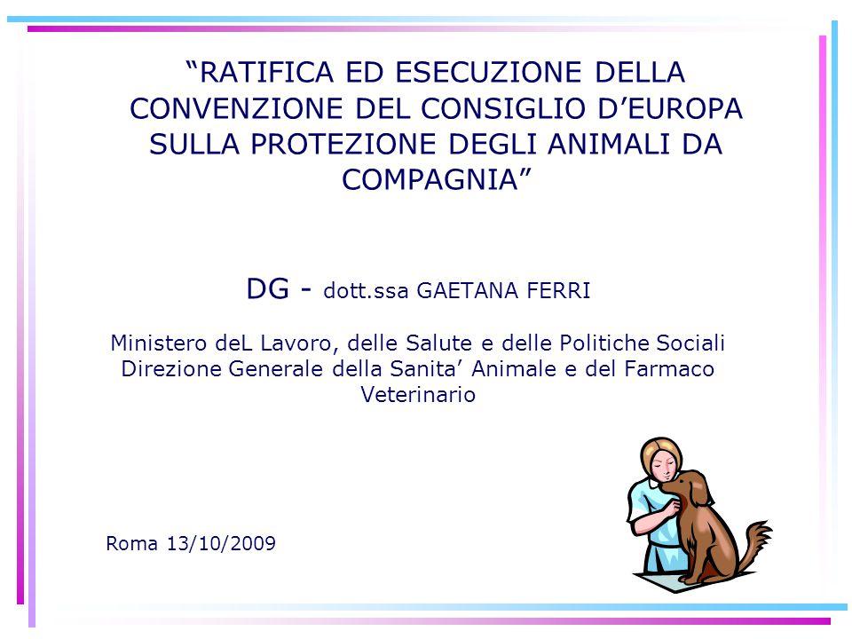 DG - dott.ssa GAETANA FERRI Ministero deL Lavoro, delle Salute e delle Politiche Sociali Direzione Generale della Sanita' Animale e del Farmaco Veteri
