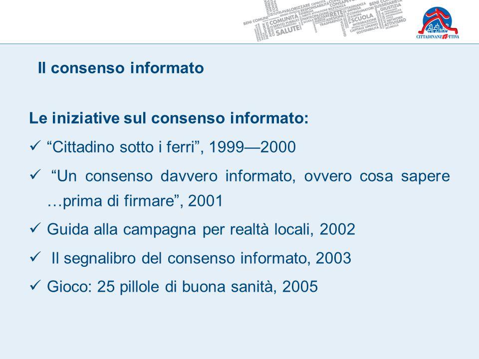 """Le iniziative sul consenso informato: """"Cittadino sotto i ferri"""", 1999—2000 """"Un consenso davvero informato, ovvero cosa sapere …prima di firmare"""", 2001"""