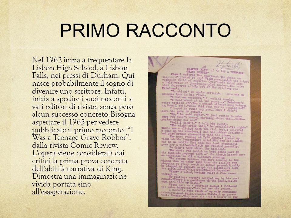 PRIMO RACCONTO Nel 1962 inizia a frequentare la Lisbon High School, a Lisbon Falls, nei pressi di Durham.