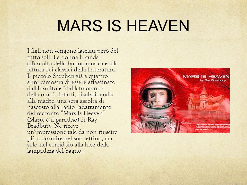 MARS IS HEAVEN I figli non vengono lasciati però del tutto soli.