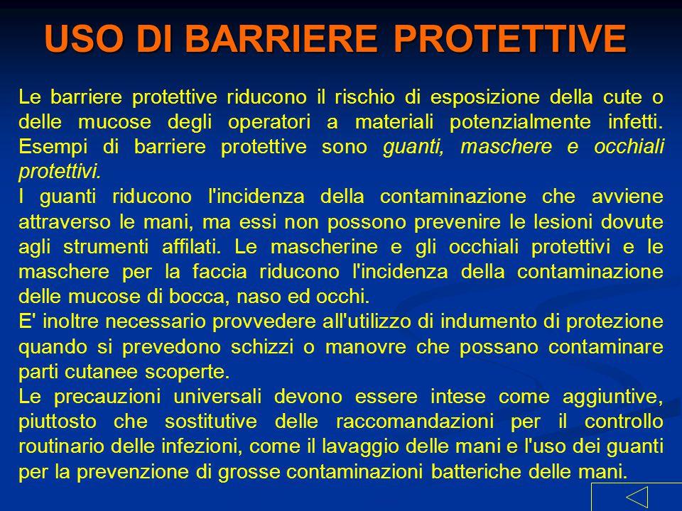 Le barriere protettive riducono il rischio di esposizione della cute o delle mucose degli operatori a materiali potenzialmente infetti. Esempi di barr