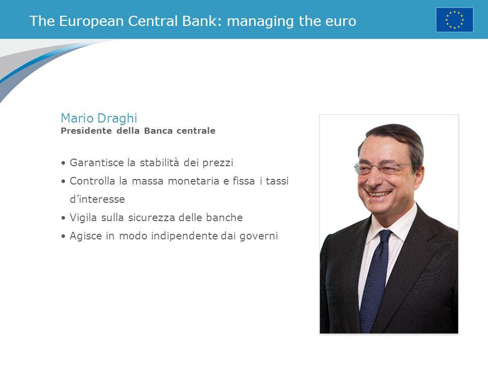 Garantisce la stabilità dei prezzi Controlla la massa monetaria e fissa i tassi d'interesse Vigila sulla sicurezza delle banche Agisce in modo indipen