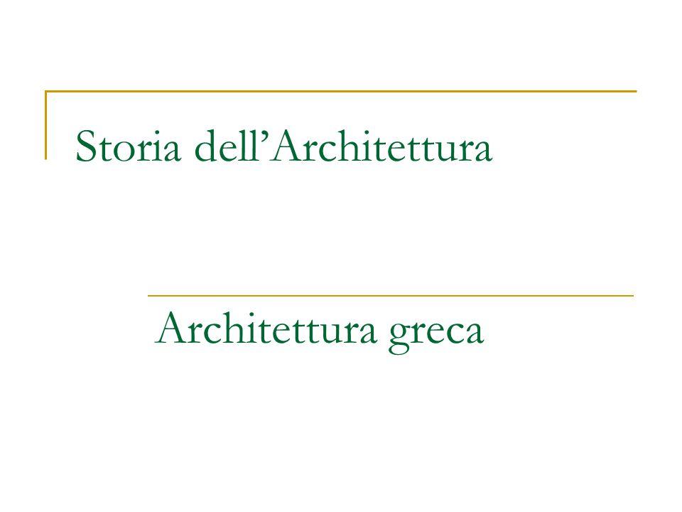 Storia dell'Architettura Architettura greca
