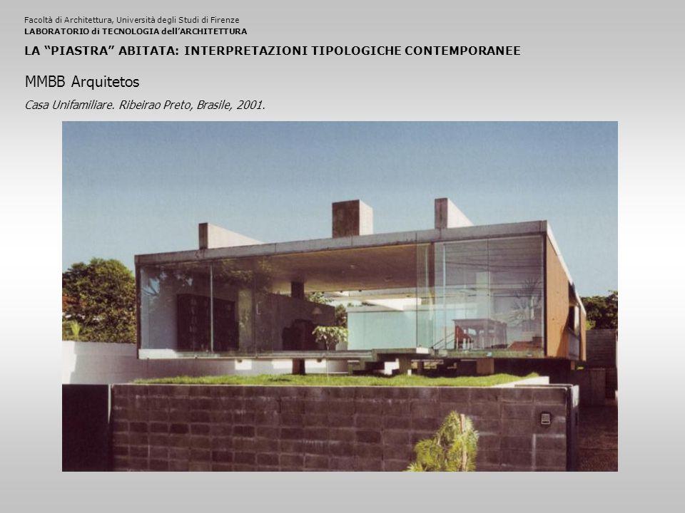 Facoltà di Architettura, Università degli Studi di FirenzeLABORATORIO di TECNOLOGIA dell'ARCHITETTURA LA PIASTRA ABITATA: INTERPRETAZIONI TIPOLOGICHE CONTEMPORANEE Casa Unifamiliare.