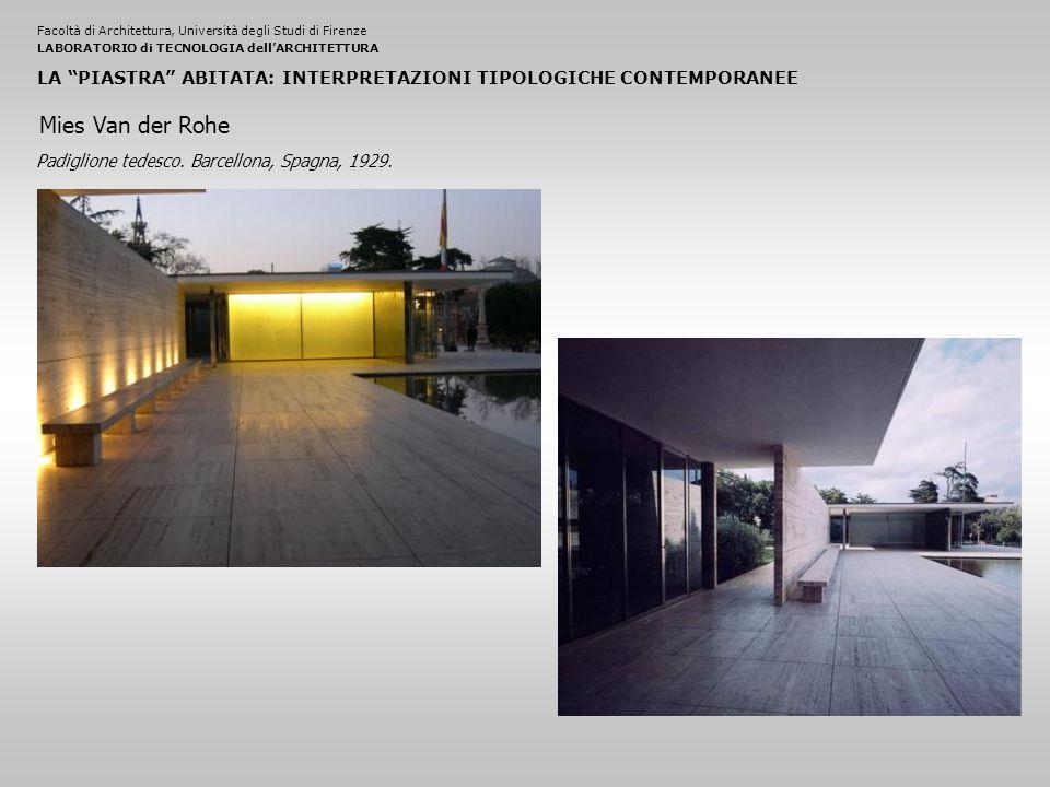 Facoltà di Architettura, Università degli Studi di FirenzeLABORATORIO di TECNOLOGIA dell'ARCHITETTURA LA PIASTRA ABITATA: INTERPRETAZIONI TIPOLOGICHE CONTEMPORANEE Padiglione tedesco.