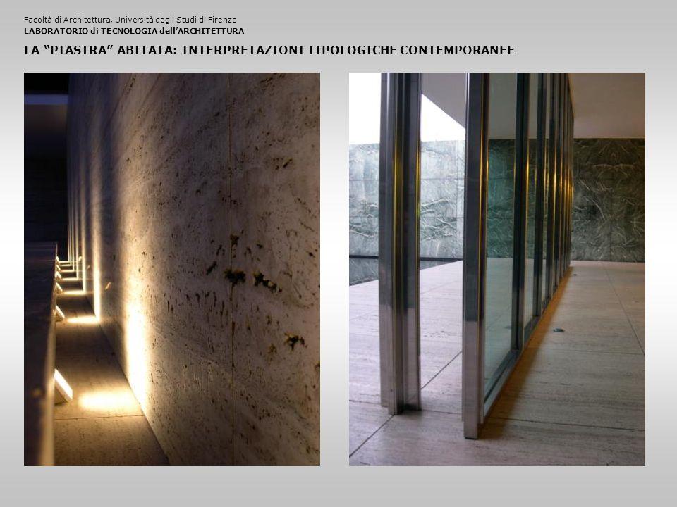 Facoltà di Architettura, Università degli Studi di FirenzeLABORATORIO di TECNOLOGIA dell'ARCHITETTURA LA PIASTRA ABITATA: INTERPRETAZIONI TIPOLOGICHE CONTEMPORANEE
