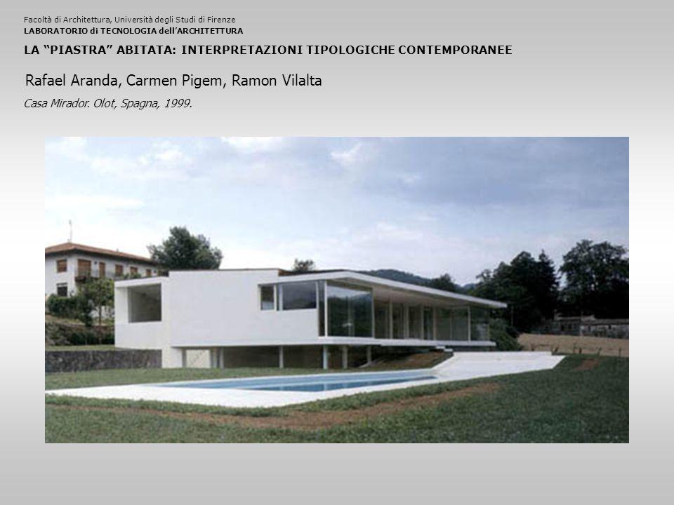 Facoltà di Architettura, Università degli Studi di FirenzeLABORATORIO di TECNOLOGIA dell'ARCHITETTURA LA PIASTRA ABITATA: INTERPRETAZIONI TIPOLOGICHE CONTEMPORANEE Casa Mirador.
