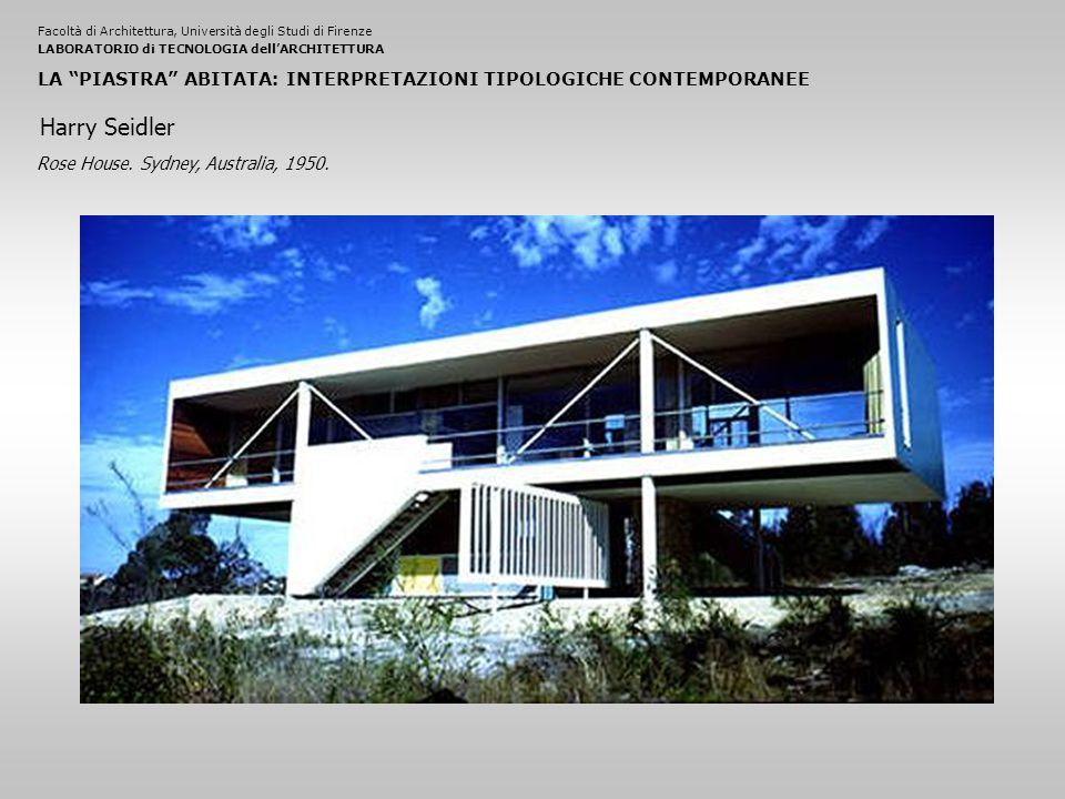 Facoltà di Architettura, Università degli Studi di FirenzeLABORATORIO di TECNOLOGIA dell'ARCHITETTURA LA PIASTRA ABITATA: INTERPRETAZIONI TIPOLOGICHE CONTEMPORANEE Rose House.