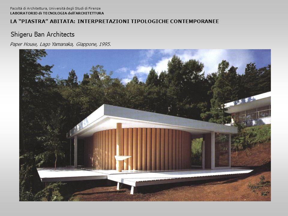 Facoltà di Architettura, Università degli Studi di FirenzeLABORATORIO di TECNOLOGIA dell'ARCHITETTURA LA PIASTRA ABITATA: INTERPRETAZIONI TIPOLOGICHE CONTEMPORANEE Paper House, Lago Yamanaka, Giappone, 1995.
