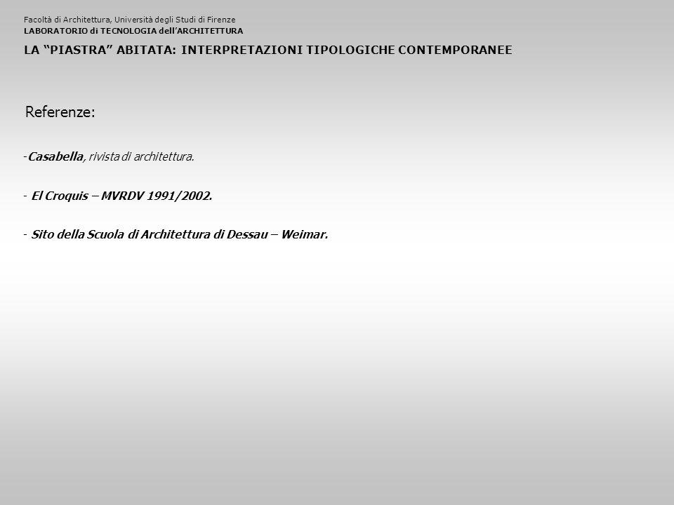 Facoltà di Architettura, Università degli Studi di FirenzeLABORATORIO di TECNOLOGIA dell'ARCHITETTURA LA PIASTRA ABITATA: INTERPRETAZIONI TIPOLOGICHE CONTEMPORANEE -Casabella, rivista di architettura.