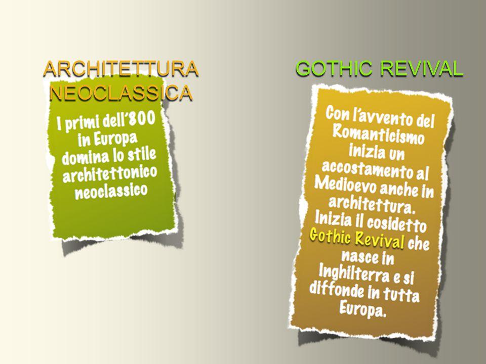 ARCHITETTURA NEOCLASSICA GOTHIC REVIVAL