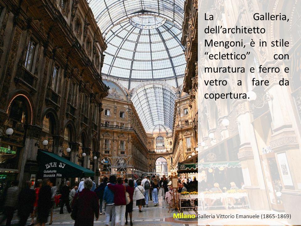 """Milano Galleria Vittorio Emanuele (1865-1869) La Galleria, dell'architetto Mengoni, è in stile """"eclettico"""" con muratura e ferro e vetro a fare da cope"""