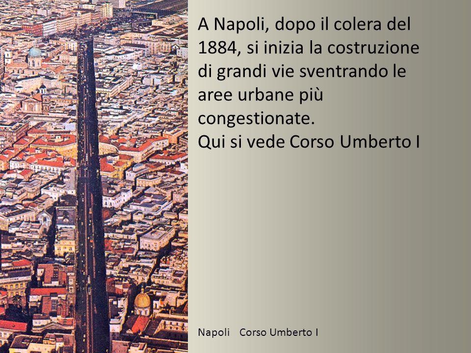 Napoli Corso Umberto I A Napoli, dopo il colera del 1884, si inizia la costruzione di grandi vie sventrando le aree urbane più congestionate. Qui si v
