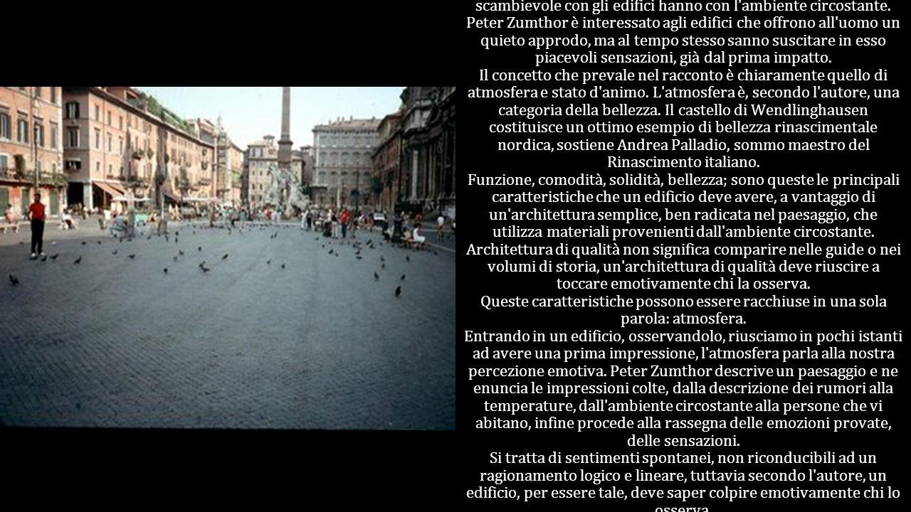 In apertura al testo, si parla subito del particolare rapporto scambievole con gli edifici hanno con l'ambiente circostante. Peter Zumthor è interessa