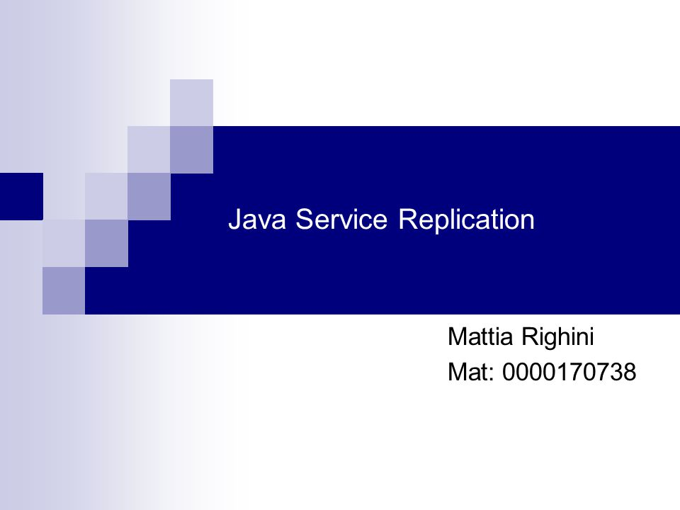 Java Service Replication Mattia Righini Mat: 0000170738