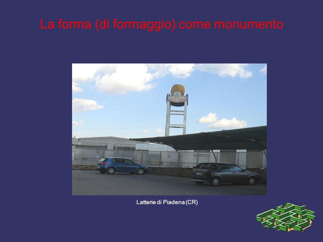 La forma (di formaggio) come monumento Latterie di Piadena (CR)
