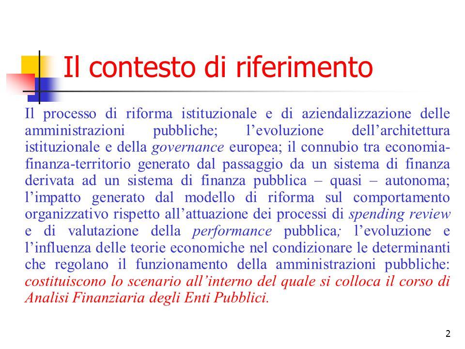 2 Il contesto di riferimento Il processo di riforma istituzionale e di aziendalizzazione delle amministrazioni pubbliche; l'evoluzione dell'architettu