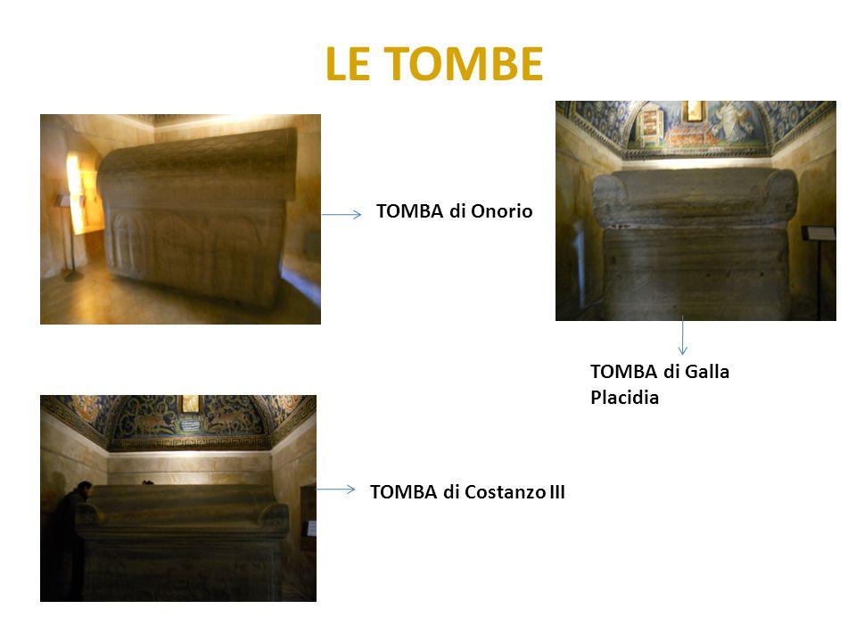 LE TOMBE TOMBA di Onorio TOMBA di Costanzo III TOMBA di Galla Placidia