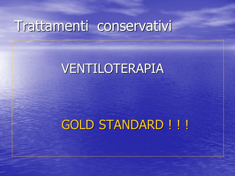 Trattamenti conservativi VENTILOTERAPIA GOLD STANDARD ! ! !