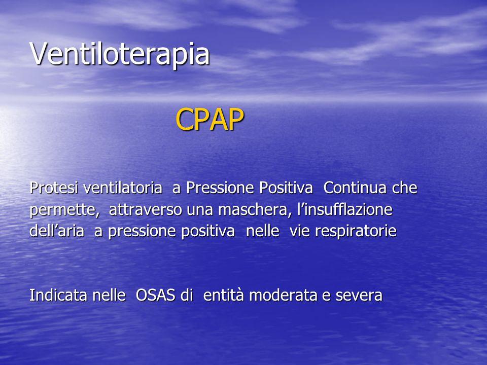 Ventiloterapia CPAP Protesi ventilatoria a Pressione Positiva Continua che permette, attraverso una maschera, l'insufflazione dell'aria a pressione po