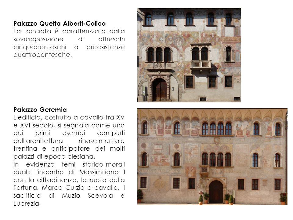 Palazzo Quetta Alberti-Colico La facciata è caratterizzata dalla sovrapposizione di affreschi cinquecenteschi a preesistenze quattrocentesche.