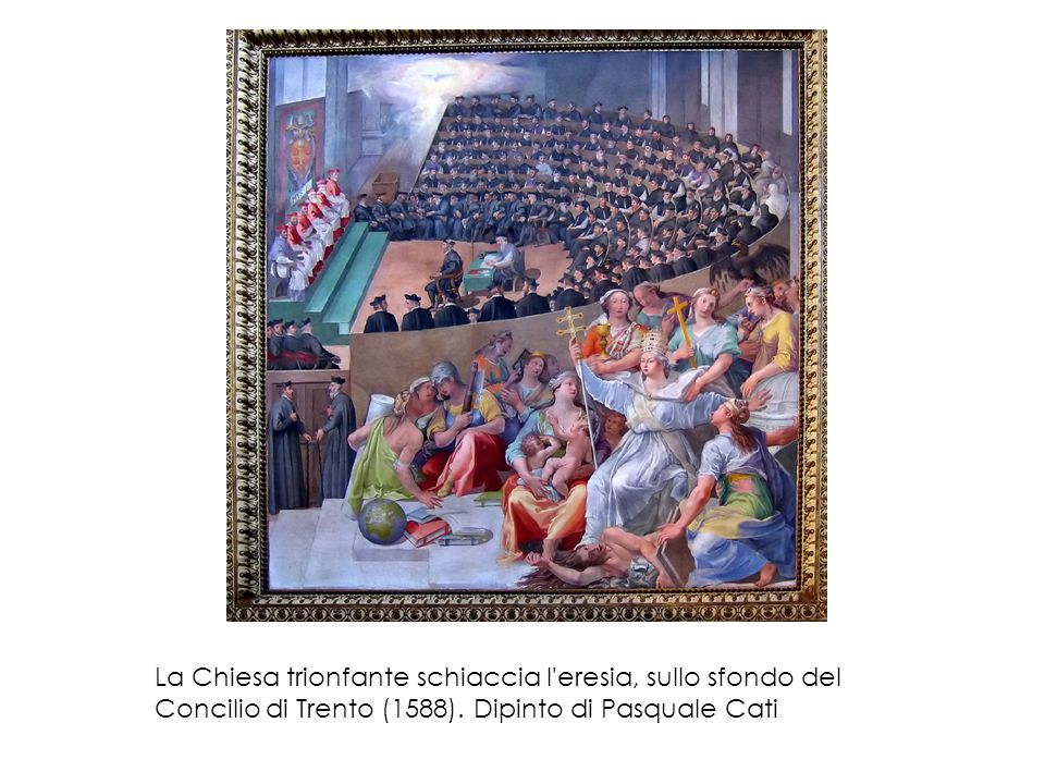 La Chiesa trionfante schiaccia l eresia, sullo sfondo del Concilio di Trento (1588).