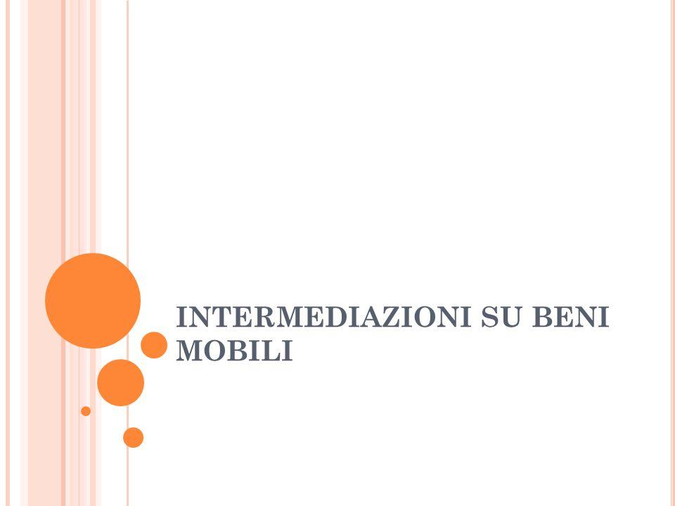 INTERMEDIAZIONI SU BENI MOBILI