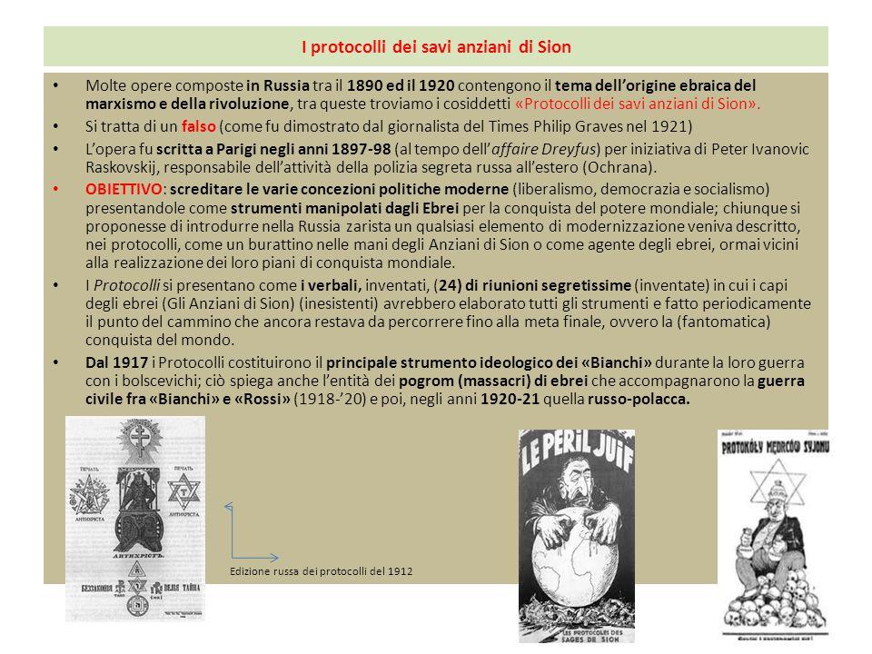 I protocolli dei savi anziani di Sion Molte opere composte in Russia tra il 1890 ed il 1920 contengono il tema dell'origine ebraica del marxismo e della rivoluzione, tra queste troviamo i cosiddetti «Protocolli dei savi anziani di Sion».