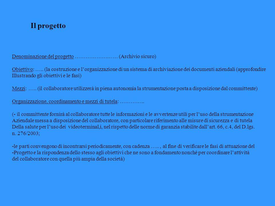 Il progetto Denominazione del progetto …………………… (Archivio sicuro) Obiettivo: …..