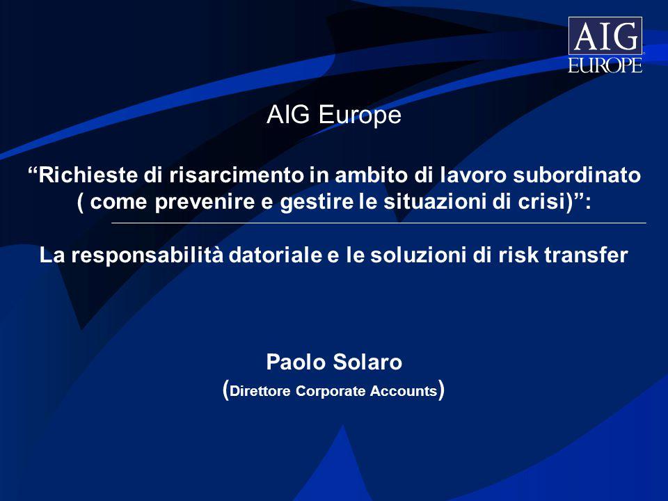 """AIG Europe """"Richieste di risarcimento in ambito di lavoro subordinato ( come prevenire e gestire le situazioni di crisi)"""": La responsabilità datoriale"""