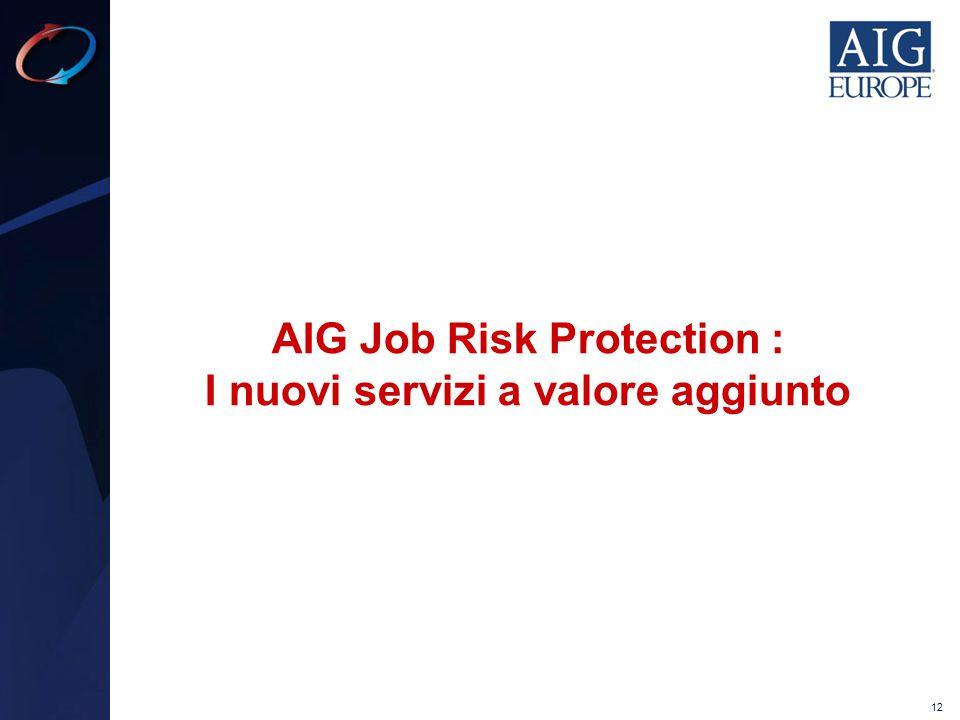 12 AIG Job Risk Protection : I nuovi servizi a valore aggiunto