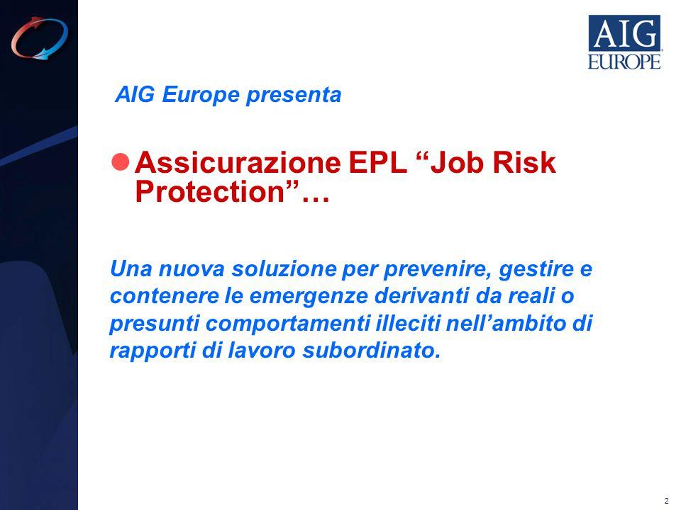 """2 Assicurazione EPL """"Job Risk Protection""""… Una nuova soluzione per prevenire, gestire e contenere le emergenze derivanti da reali o presunti comportam"""