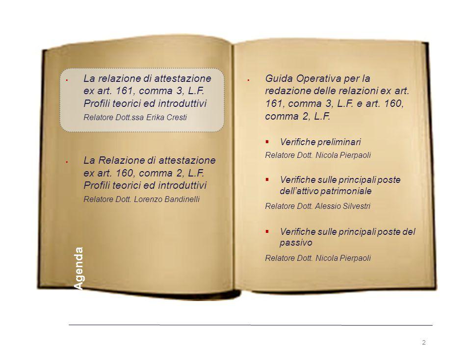 2 Premesse  Guida Operativa per la redazione delle relazioni ex art. 161, comma 3, L.F. e art. 160, comma 2, L.F.  Verifiche preliminari Relatore Do