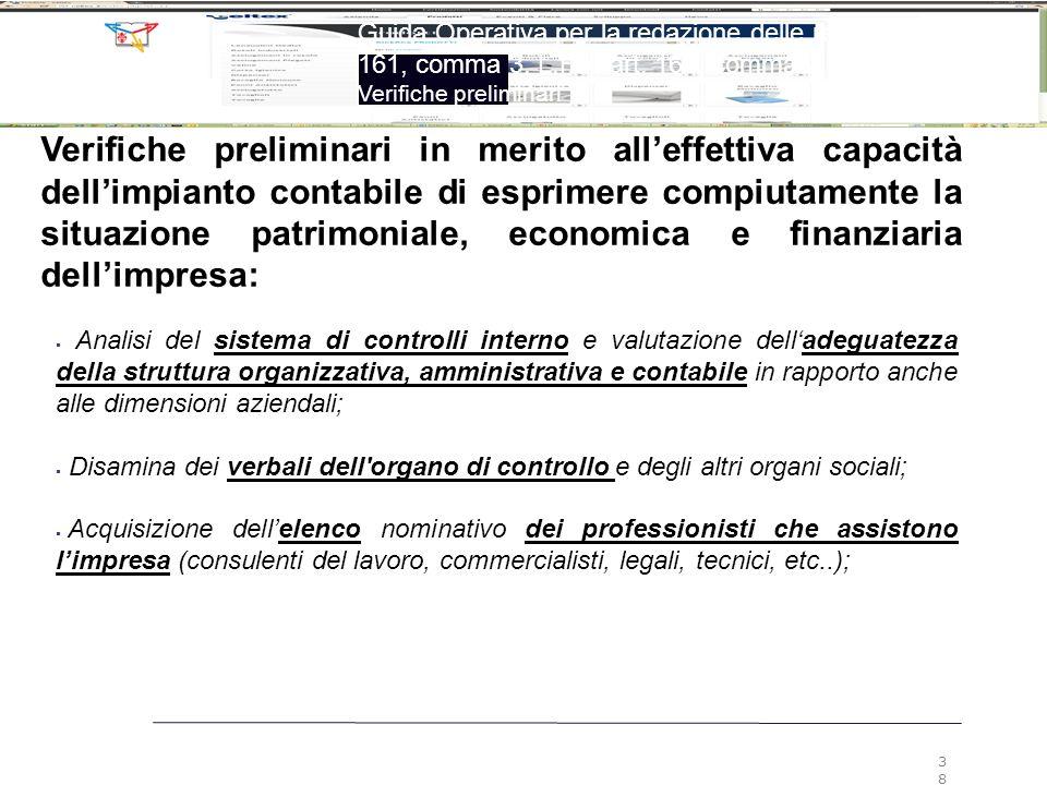 Guida Operativa per la redazione delle relazioni ex art. 161, comma 3, L.F. e art. 160, comma 2, L.F. Verifiche preliminari 38 Verifiche preliminari i