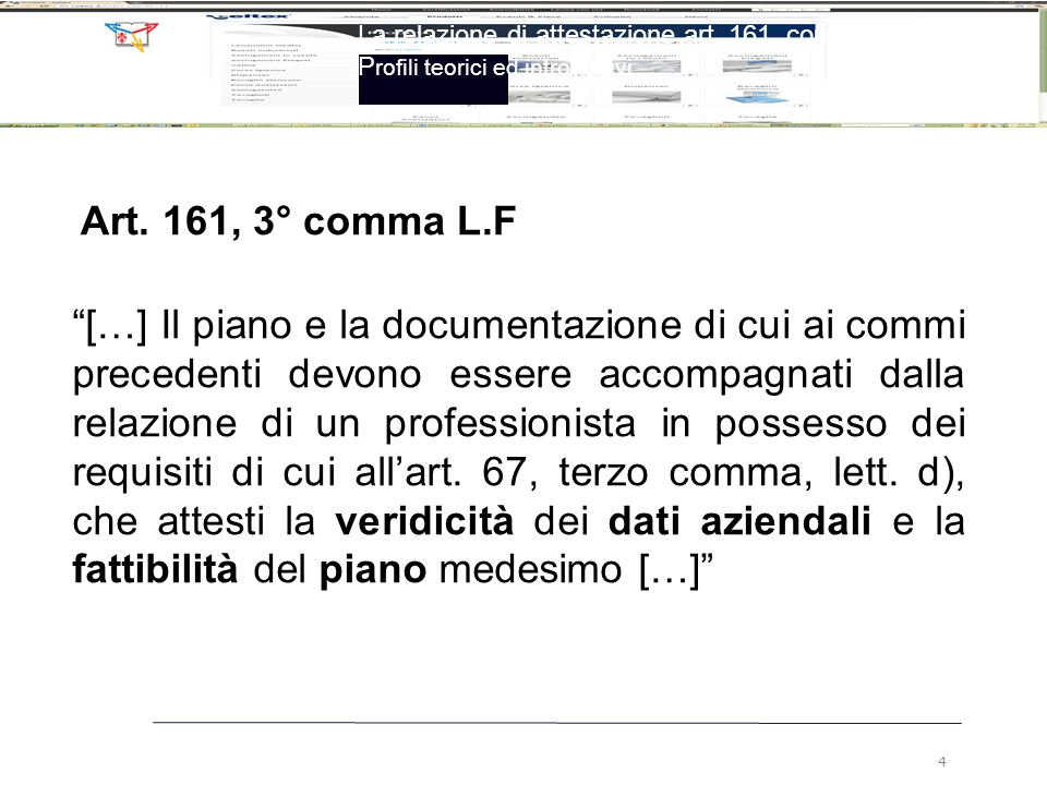 """Art. 161, 3° comma L.F """"[…] Il piano e la documentazione di cui ai commi precedenti devono essere accompagnati dalla relazione di un professionista in"""