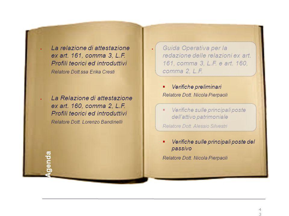 43 Premesse  Guida Operativa per la redazione delle relazioni ex art. 161, comma 3, L.F. e art. 160, comma 2, L.F.  Verifiche preliminari Relatore D