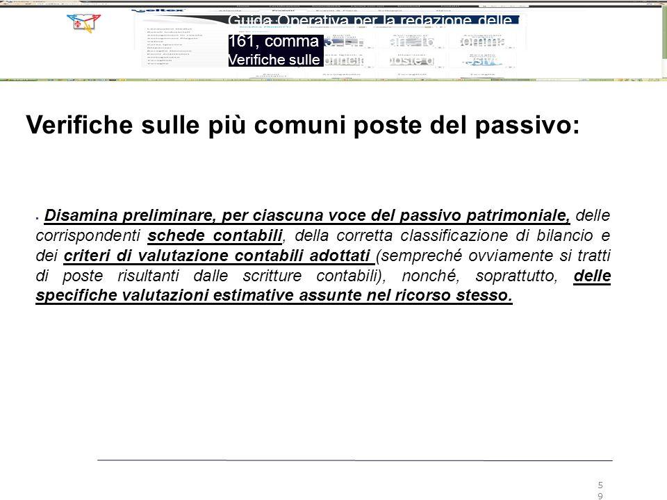 59 Guida Operativa per la redazione delle relazioni ex art. 161, comma 3, L.F. e art. 160, comma 2, L.F. Verifiche sulle principali poste del passivo