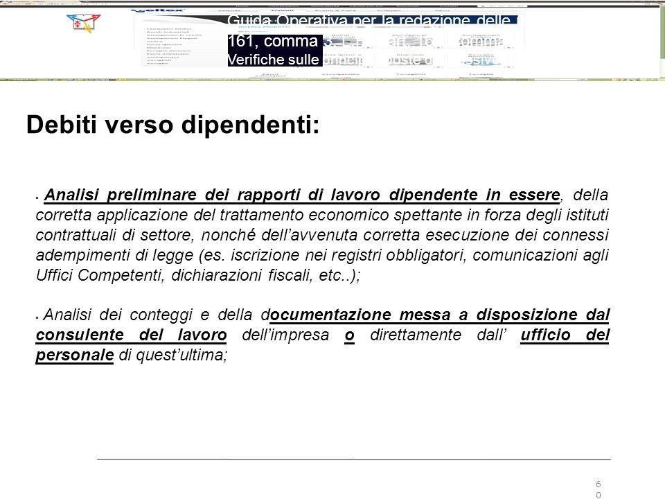 60 Guida Operativa per la redazione delle relazioni ex art. 161, comma 3, L.F. e art. 160, comma 2, L.F. Verifiche sulle principali poste del passivo