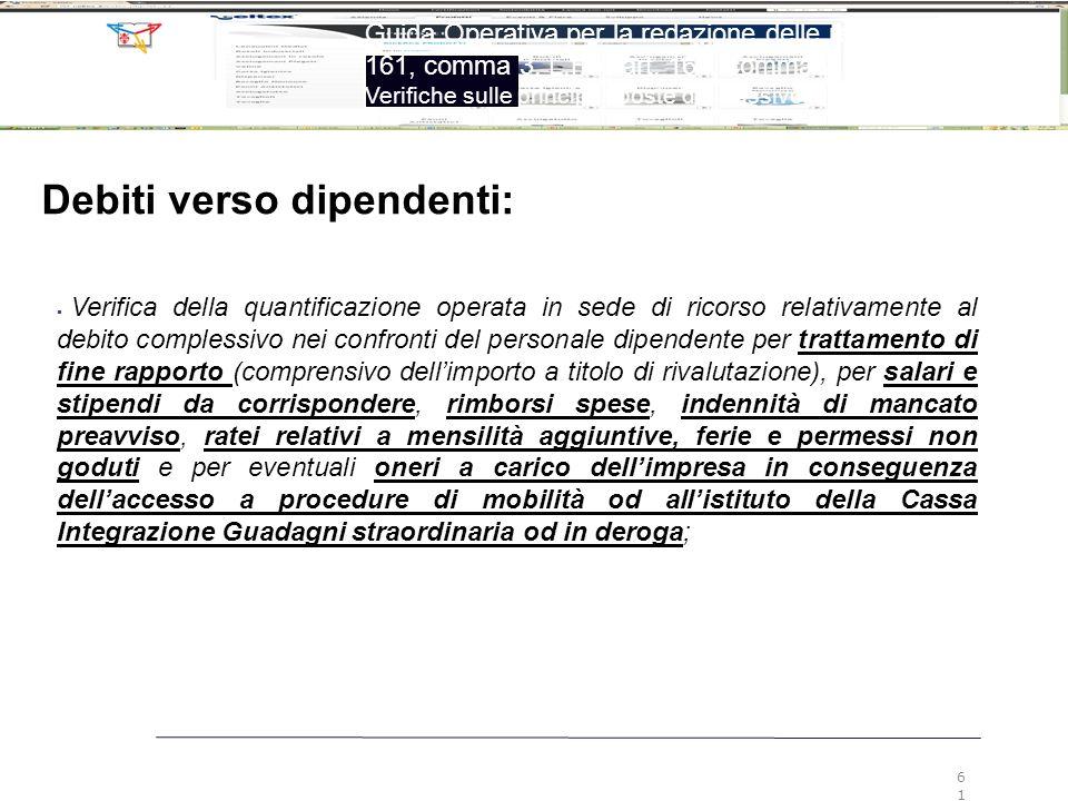 61 Guida Operativa per la redazione delle relazioni ex art. 161, comma 3, L.F. e art. 160, comma 2, L.F. Verifiche sulle principali poste del passivo