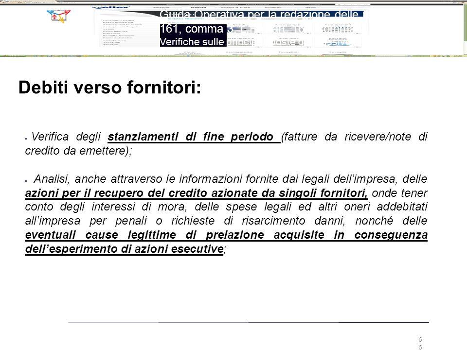 66 Guida Operativa per la redazione delle relazioni ex art. 161, comma 3, L.F. e art. 160, comma 2, L.F. Verifiche sulle principali poste del passivo