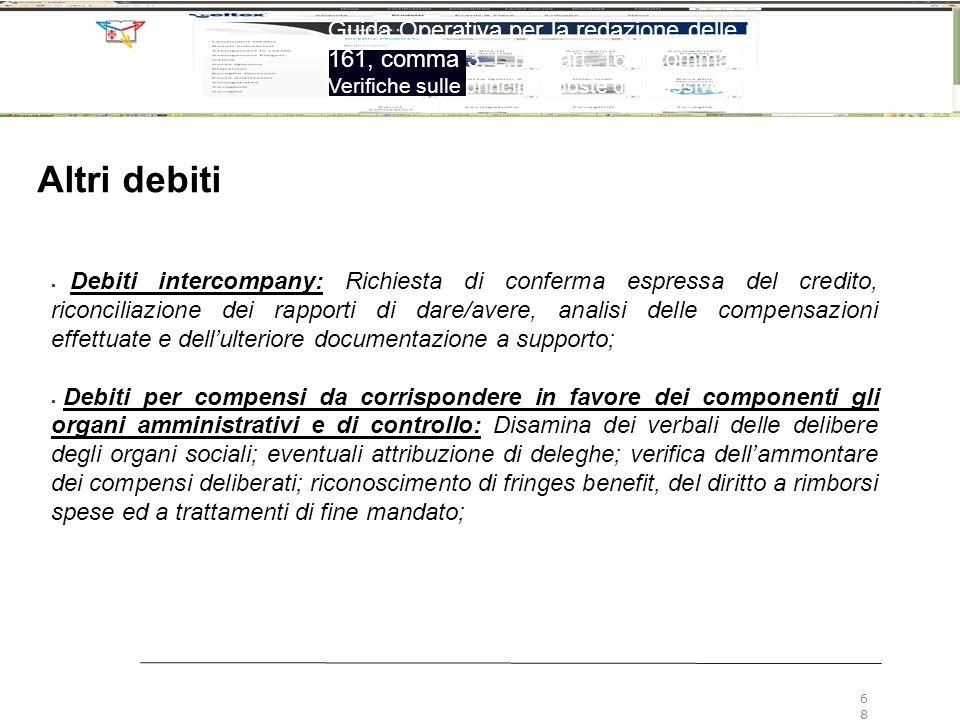 68 Guida Operativa per la redazione delle relazioni ex art. 161, comma 3, L.F. e art. 160, comma 2, L.F. Verifiche sulle principali poste del passivo