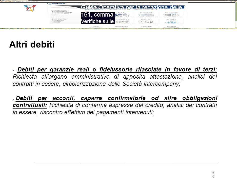 69 Guida Operativa per la redazione delle relazioni ex art. 161, comma 3, L.F. e art. 160, comma 2, L.F. Verifiche sulle principali poste del passivo