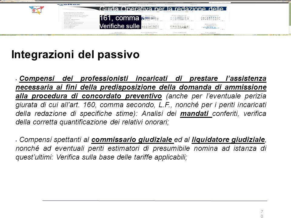 70 Guida Operativa per la redazione delle relazioni ex art. 161, comma 3, L.F. e art. 160, comma 2, L.F. Verifiche sulle principali poste del passivo