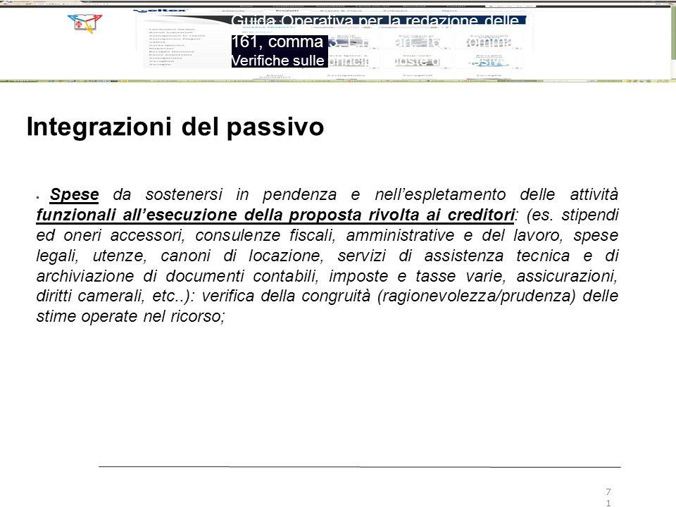 71 Guida Operativa per la redazione delle relazioni ex art. 161, comma 3, L.F. e art. 160, comma 2, L.F. Verifiche sulle principali poste del passivo