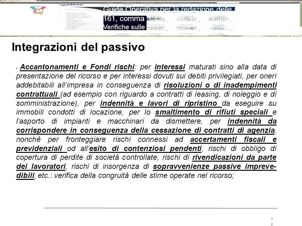 72 Guida Operativa per la redazione delle relazioni ex art. 161, comma 3, L.F. e art. 160, comma 2, L.F. Verifiche sulle principali poste del passivo